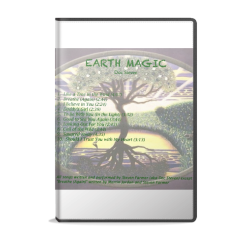 Earth Magic CD by Dr. Steven Farmer aka Doc Stevens with 10 personal and meaningful songs