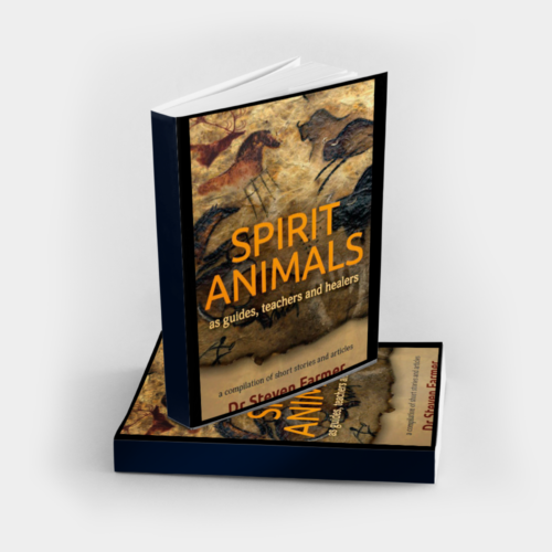Spirit Animals as Guides, Teachers and Healers book of short stories and articles, written by Dr. Steven Farmer